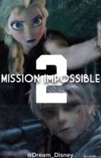 Mission Impossible 2 (Jelsa) by Dream_Disney