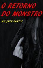 O Retorno do Monstro by WilgnerSantos