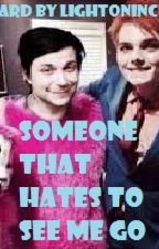 Someone That Hates To See Me Go *Frerard One Shot* by lightoninchicago