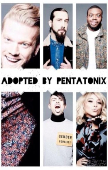 Adopted by Pentatonix (#Power10)