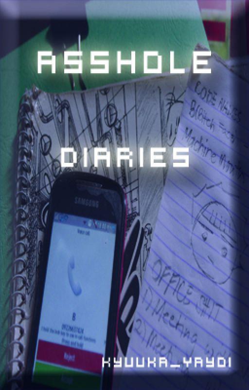 A*hole Diaries by Kyuuka_Yayoi