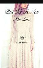 But he is not muslim! by caarterex