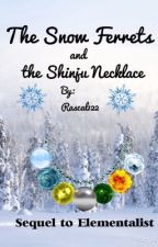 The Snow Ferrets and the Shinju Necklace (completed) by rascal122