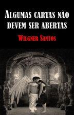 Algumas Cartas Não Devem Ser Abertas by WilgnerSantos