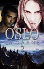 2. Crónicas de OSLO, La Carne by WJRalde