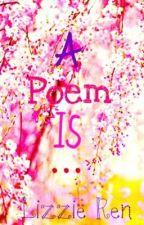 A  poem is... by lizzie_ren