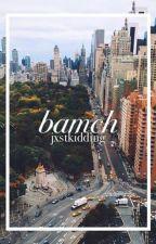 bamch. by jxstkidding
