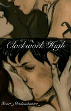 Clockwork High by Heart_Shadowhunter_