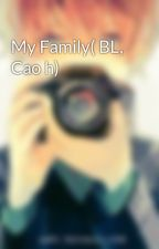 My Family( BL, Cao h) by tieumieu_18