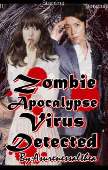 Zombie Apocalypse ~Virus Detected~ (COMPLETED) ~EDITTING~