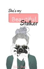 She's My Beautiful Stalker by DiyosangKoreana