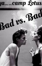 Bad vs. Bad by maya__camp