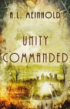 Unity Commanded ( #JustWriteIt #Wattys2015 ) by ALMeinhold