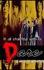 It all started with a DARE. ᴼ ᴺ ᴳ ᴼ ᴵ ᴺ ᴳ by Lurobinus