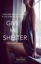 GIVE ME SHELTER by ParkerBlackwood