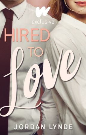 Hired To Love by JordanLynde