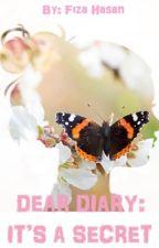 Dear Diary: It's A Secret by lforlnleverl