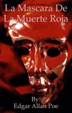 La Mascara De La Muerte Roja (Terminado) by Eleni1201