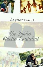 Un Sueño Hecho Realidad by mia_villal123