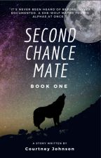Second Chance Mate by CourtneyJohnson327
