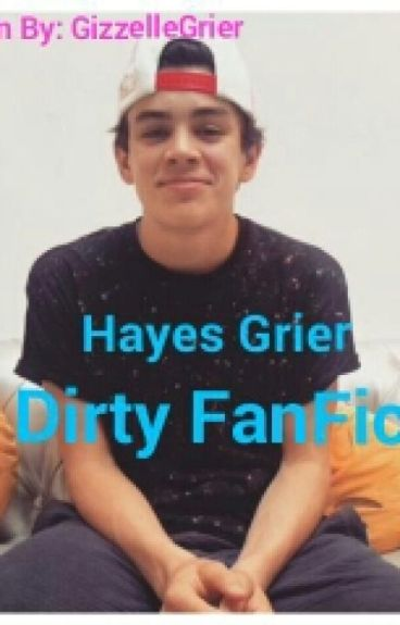 Hayes Grier Dirty FanFic