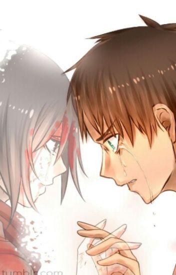 Eren X Mikasa Im sorry - _Mikasa_Ackerman_ - Wattpad