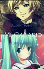 Mi canario- kuroshitsuji (Alois Trancy) FINALIZADA by mizuki-blood