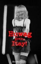 Huwag po Itay! by EnigmaticGal