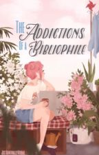 The Addictions of a Bibliophile by JustAbnormallyNormal