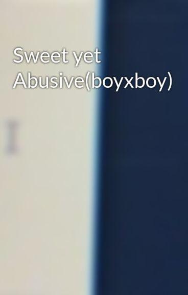 Sweet yet Abusive(boyxboy)
