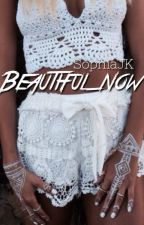 Beautiful Now (Adopted By Kendall Jenner Book 3) by SophiaJK