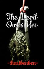 The Devil Owns Her (Soon) by ihartbenben