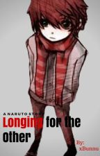 Longing for the Other (Sasori's Little Brother) *DISCONTINUED* by xBunnu
