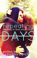 Repeating days | Raura fanfic #Wattys2015 by readmorehart