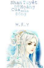 Shan Tuyết - Nữ hoàng của mùa đông by gio123may