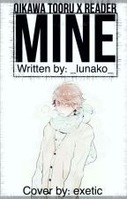 Oikawa Tooru x Reader {{Mine.}} by _lunako_