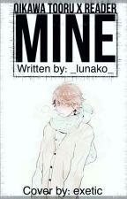 Oikawa Tooru x Reader {{Mine.}} by _lunako_