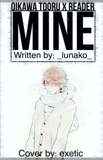 Oikawa Tooru x Reader {{Mine.}}