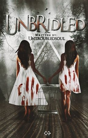Unbridled pt. 1  by Untroubledsoul