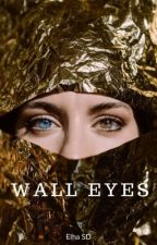 Wall Eyes by ItsAllAbtU