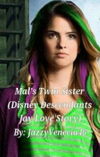 Mal's Twin Sister (Disney Descendants Jay Love Story) by JazzyVenecia46
