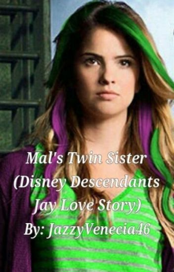 Mal's Twin Sister (Disney Descendants Jay Love Story) *Completed*