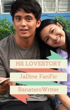 HIGHSCHOOL LOVESTORY [Jadine FanFic]  by BanateroWriter