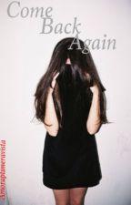 Come Back Again. by Amoraptimeravista