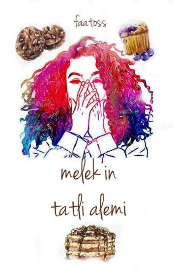 MELEK'İN TATLI ALEMİ