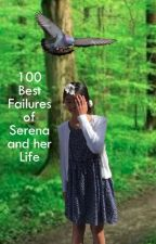 100 Best Failures of Serena and her Life by _siri_xox