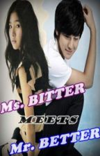 Ms. Bitter Meets Mr. Better (onGoing) by jamonea