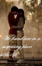 We found love in a surprising place by ChloBo1D