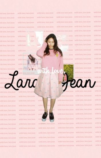 With Love, Lara Jean.