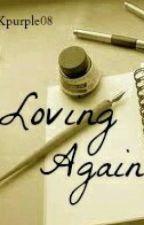 Loving Again [poem] by Kpurple08